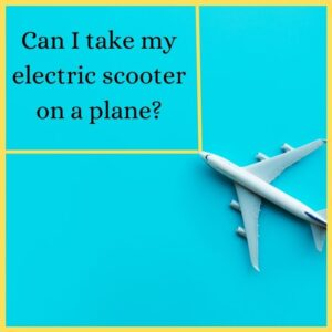 can you take a scooter on a plane